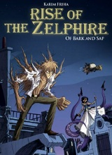 Archaia Studio Press: Rise of the Zelphire #1: Of Bark and SAP