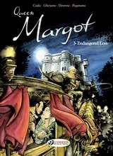 Cinebook: Queen Margot #3: Endangered Love