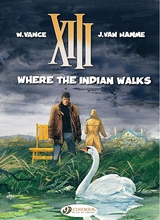 Cinebook: XIII #2: Where The Indian Walks
