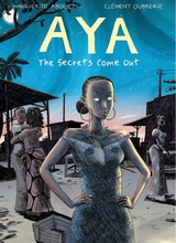 Drawn and Quarterly: Aya (D&Q) #3: The Secrets Come Out