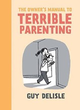 Drawn and Quarterly: Bad Parenting #3: The Owners Manual to Terrible Parenting