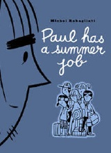 Drawn and Quarterly: Paul #2: Paul Has a Summer Job