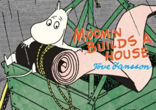 Drawn and Quarterly: Moomin #4: Moomin Builds a House
