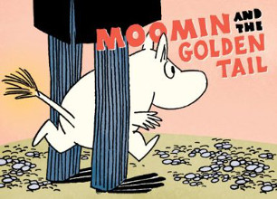 Drawn and Quarterly: Moomin #7: Moomin and the Golden Tail