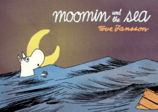 Drawn and Quarterly: Moomin #6: Moomin and the Sea