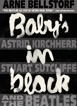 First Second: Babys in Black: Astrid Kirchherr, Stuart Sutcliffe, and The Beatles in Hamburg
