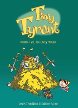 First Second: Tiny Tyrant (I) #2: The Lucky Winner
