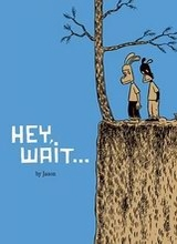 Fantagraphics: Jason (I) #1A: Hey, Wait...