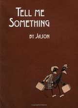 Fantagraphics: Jason (I) #4: Tell Me Something
