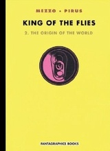 Fantagraphics: King of the Flies #2: The Origin of the World
