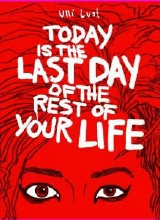 Fantagraphics: Today is the Last Day of the Rest of Your Life