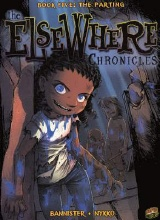 Graphic Universe: Elsewhere Chronicles #5: The Parting