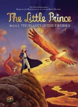 Graphic Universe: The Little Prince #2: The Planet of the Firebird