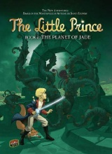 Graphic Universe: The Little Prince #4: The Planet of Jade
