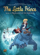 Graphic Universe: The Little Prince #15: The Planet of the Gargand