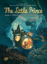 Graphic Universe: The Little Prince #17: The Planet of the Bubble Gob