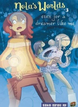 Graphic Universe: Nolas Worlds #3: Even for a Dreamer Like Me