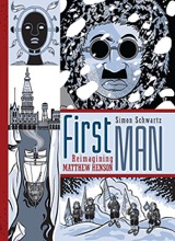 Graphic Universe: First Man: Reimagining Matthew Henson