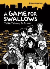 Graphic Universe: A Game for Swallows: To Die, to Leave, to Return