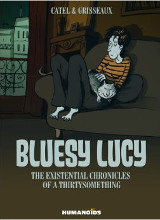 Humanoids: Bluesy Lucy - The Existential Chronicles of a Thirtysomething