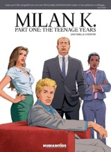 Humanoids: Milan K. #1: Teenage Years 1