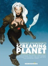 Humanoids: Alexandro Jodorowskys Screaming Planet