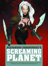 Humanoids: Alexandro Jodorowskys Screaming Planet - Reprint