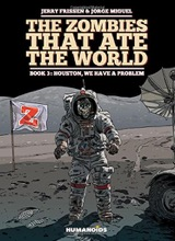 Humanoids: Zombies that ate the World, The #3: Houston, We have a Problem