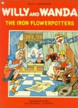Hiddigeigei: Willy and Wanda #11: The iron flowerpotters