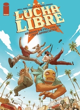 Image Comics: Lucha Libre #1: Heroings a Full Time Job (Tips Appreciated)