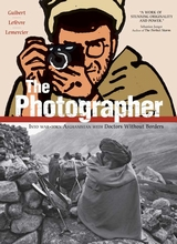 First Second: The Photographer: Into war-torn Afghanistan with Doctors Without Borders