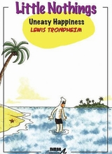 NBM: Little Nothings #3: Uneasy Happiness