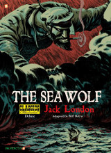Papercutz: Classics Illustrated Deluxe #11: The Sea Wolf