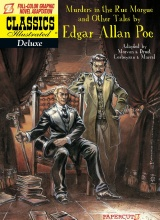 Papercutz: Classics Illustrated Deluxe #10: The Murders in the Rue Morgue, and Other Tales