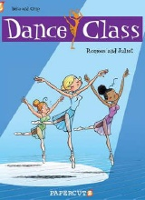Papercutz: Dance Class #2: Romeos and Juliets