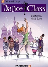 Papercutz: Dance Class #5: To Russia, With Love