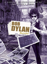 W. W. Norton & Company: Bob Dylan Revisited: 13 Graphic Interpretations of Bob Dylans Songs
